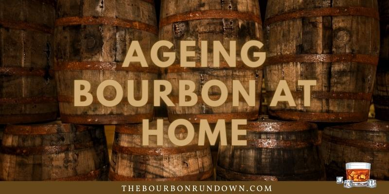 ageing bourbon at home