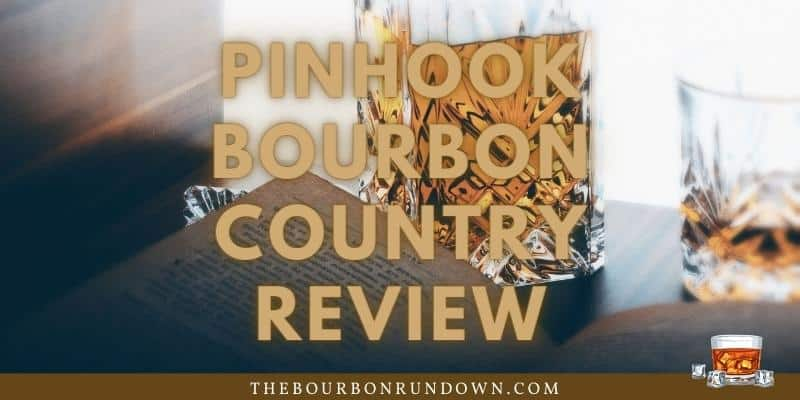 pinhook bourbon country review