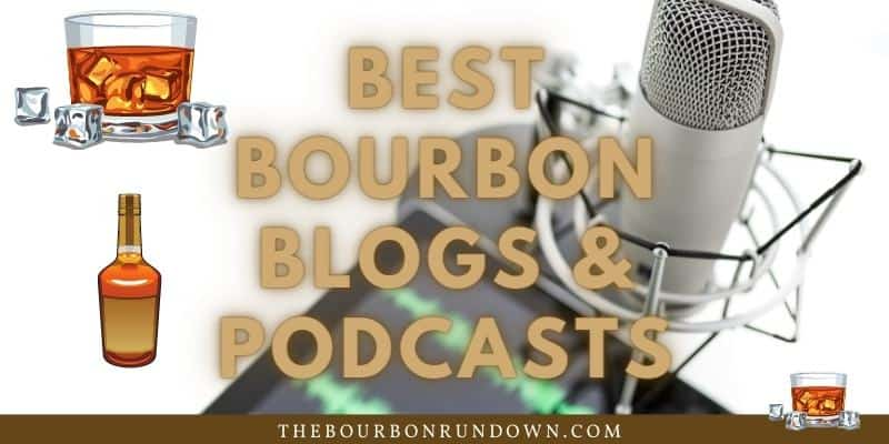 best bourbon blogs podcasts