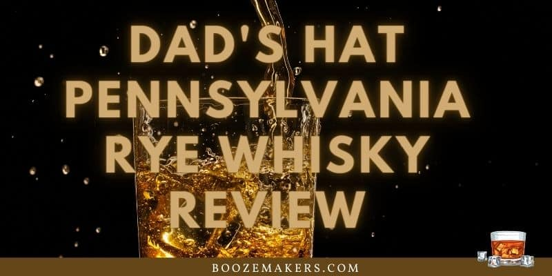 Dads Hat Pennsylvania Rye Whisky Review