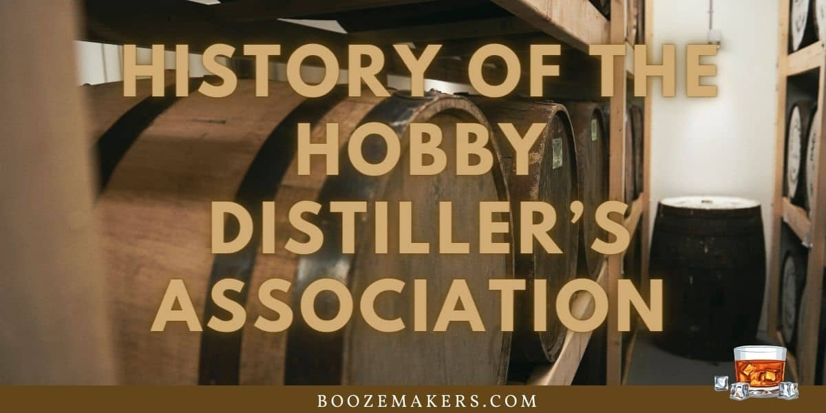 History Of The Hobby Distillers Association