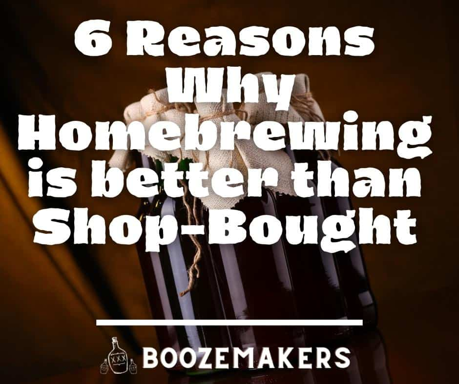 6 Reasons Why Homebrewing is better than Shop Bought 1