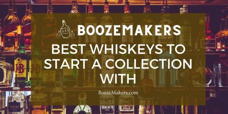 best whiskeys to start a collection with