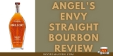 Angel's Envy Straight Bourbon Review