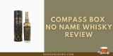 Compass Box No Name Whisky Review